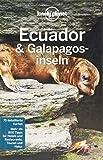 Lonely Planet Reiseführer Ecuador & Galápagosinseln (Lonely Planet Reiseführer Deutsch) -