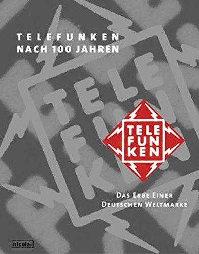 Telefunken nach 100 Jahren: Das Erbe einer deutschen Weltmarke