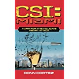 Csi: Miami: Harm For The Holidays: Heart Attack (CSI: Crime Scene Investigation (Paperback)) by Donn Cortez (2016-03-05)