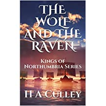 THE WOLF AND THE RAVEN: Kings of Northumbria Series