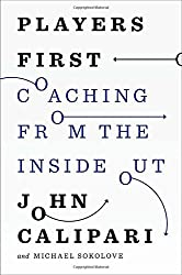 Players First: Coaching from the Inside Out by John Calipari (2014-04-15)