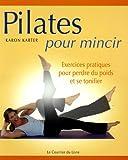 Telecharger Livres Pilates pour mincir Exercices moderes pour perdre du poids et se tonifier (PDF,EPUB,MOBI) gratuits en Francaise