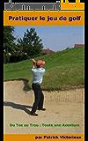 Pratiquer le Jeu de Golf (Un sport pour s'affirmer t. 1)