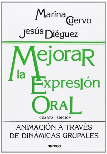 Mejorar la expresión oral: Animación a través de dinámicas grapales (Educación Hoy) por Jesús Díeguez García