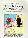 The Money Or Your Life: Reuniting Work and Joy!