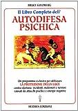 Scarica Libro Il libro completo dell autodifesa psichica Come utilizzare la protezione della luce (PDF,EPUB,MOBI) Online Italiano Gratis