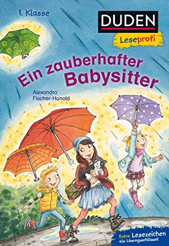 Duden Leseprofi – Ein zauberhafter Babysitter, 1. Klasse (DUDEN Leseprofi 1. Klasse)