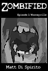 Zombified (Episode 1: Wooneyville)