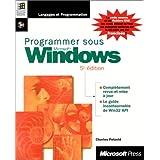 PROGRAMMER SOUS WINDOWS. 5ème édition, avec CD-Rom