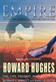 Empire: Howard Hughes the Life, Legend, and Madness