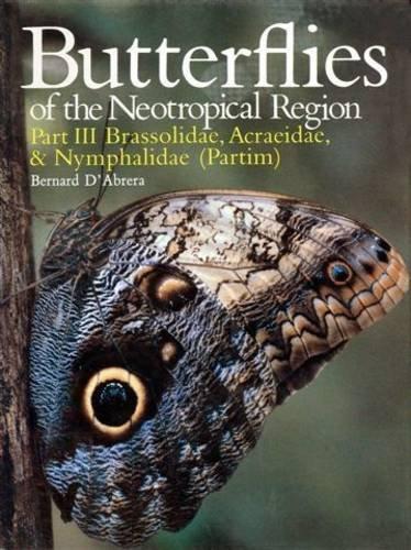 Butterflies of the Neotropical Region: Brassolidae, Acraeidae, Nymphalidae (Partim) Pt. 3 (Butterflies of the World)