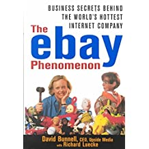 [(The eBay Phenomenon : Business Secrets Behind the World's Hottest Internet Company)] [By (author) David Bunnell ] published on (October, 2000)