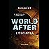 World After. L'oscurità (Fanucci editore)