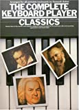 The Complete Keyboard Player: Classical (Music)