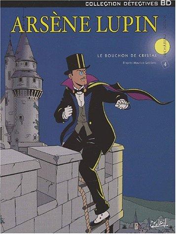 Arsène Lupin, tome 4 : Le bouchon de cristal