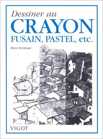 Dessiner au crayon, au fusain, au pastel et autres matériaux