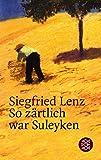 So z�rtlich war Suleyken: Masurische Geschichten