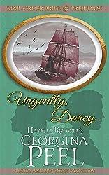 Urgently, Darcy: A Pride and Prejudice Variation (Mail Order Bride and Prejudice Book 3)