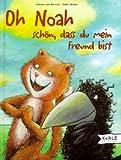 Oh Noah - schön, dass du mein Freund bist - Johann van Beersel