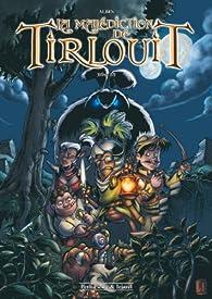 La malédiction de Tirlouit, tome 1 par Guillaume Albin