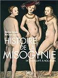 Une histoire de la misogynie - De l'Antiquité a nos jours