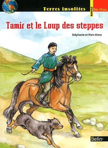 Steppes Le Loup Des (Tamir et le loup des steppes)