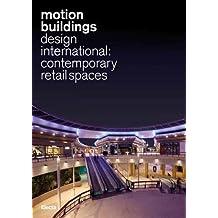 Motion Buildings: Design International: Contemporary Retail Spaces
