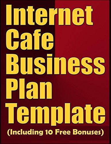 Internet Cafe Business (Internet Cafe Business Plan Template (Including 10 Free Bonuses))