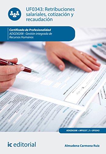 Retribuciones salariales, cotización y recaudación. ADGD0208 por Almudena Carmona Ruiz