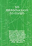 Introduction to Elvish: And to Other Tongues and Proper Names and Writing Systems of the Third Age of the Western Lands of Middle-earth as Set Forth ... of Professor John Ronald Reuel Tolkien