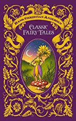 Hans Christian Andersen: Classic Fairy Tales [Leather Bound] by Hans Christian Andersen (2012-09-01)