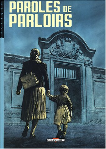Paroles, Tome 2 : Paroles de parloirs