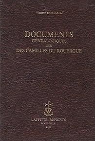 Documents généalogiques sur des familles du Rouergue par Maurice de Bonald