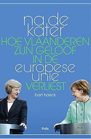 Na de kater: hoe we ons geloof in de Europese Unie verliezen
