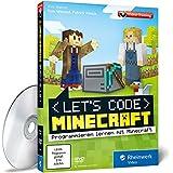 Let's code Minecraft! - So lernst Du spielend programmieren, ganz ohne Vorwissen!