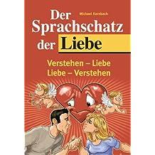 Der Sprachschatz der Liebe: Verstehen  - Liebe /Liebe - Verstehen
