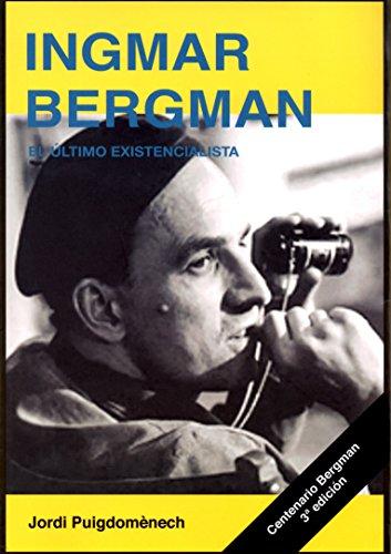 Ingmar Bergman. El último existencialista (Directores de cine) por Jordi Puigdomènech López