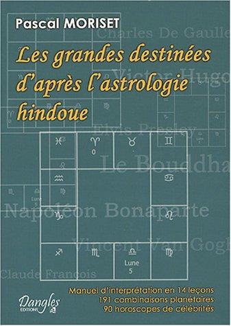 Les grandes destinées d'après l'astrologie hindoue : Manuel d'interprétation en 14 leçons