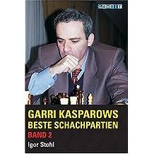 Garri Kasparows Beste Schachpartien: v. 2