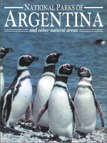 The National Parks of Argentina and Other Natural Areas (National Heritage Collection) por Francisco Erize