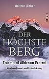 Der höchste Berg: Traum und Albtraum Everest - Walther Lücker
