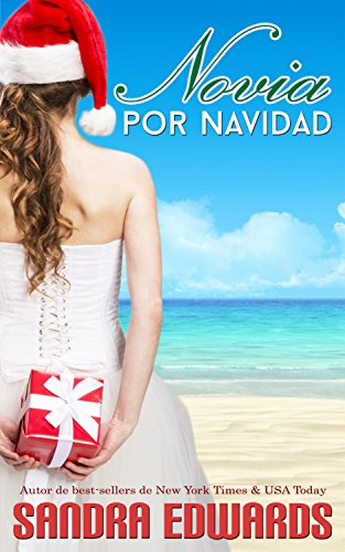 Novia por Navidad (Romance de Bahía Zafiro nº 2) por Sandra Edwards