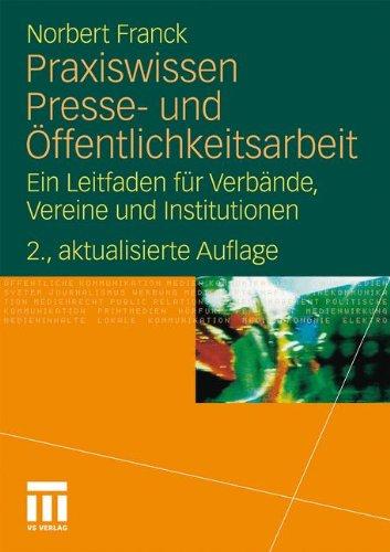 Praxiswissen Presse- und Öffentlichkeitsarbeit: Ein Leitfaden für Verbände, Vereine und Institutionen (German Edition)