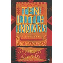 Ten Little Indians by Sherman Alexie (2005-01-06)