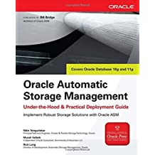 Oracle Automatic Storage Management: Under-the-Hood & Practical Deployment Guide (Oracle Press) by Nitin Vengurlekar (2007-11-26)