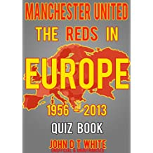 Manchester United - The REDS in Europe Quiz Book (English Edition)