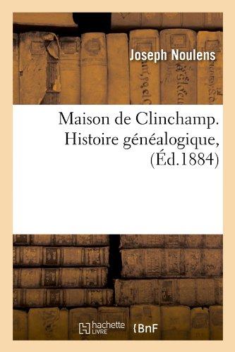 Maison de Clinchamp. Histoire généalogique , (Éd.1884)