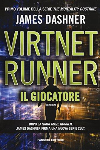 Il giocatore. Virtnet Runner. The mortality doctrine: 1