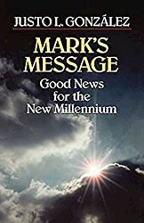 Mark's Message: Good News for the New Millennium (Good News for the Millennium)