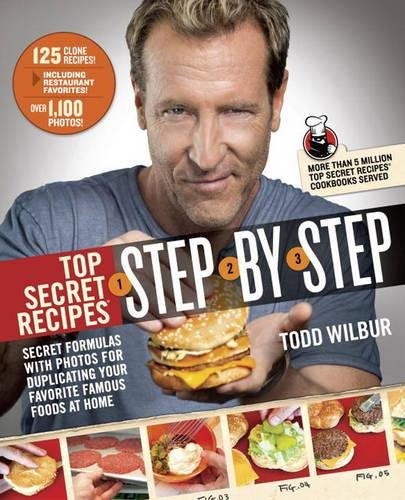 top-secret-recipes-step-by-step-secret-formulas-with-photos-for-duplicating-your-favorite-famous-foo
